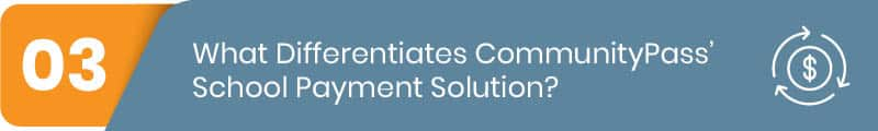 What Differentiates CommunityPass' School Payment Processing Solution?